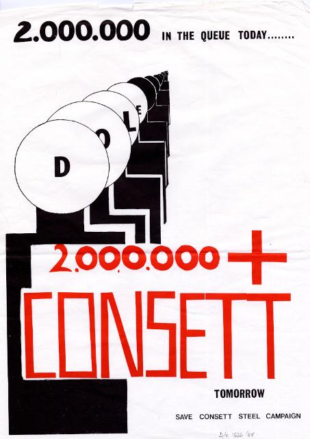Save Consett Steel campaign poster: '2,000,000 In the Queue Today.... 2,000,000 + Consett Tomorrow', 1980 (D/X 1536/88) - Copyright © Durham County Record Office