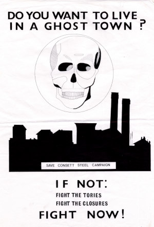 Save Consett Steel campaign poster: 'Do You Want to Live in a Ghost Town', 1980 (D/X 1536/86) - Copyright © Durham County Record Office